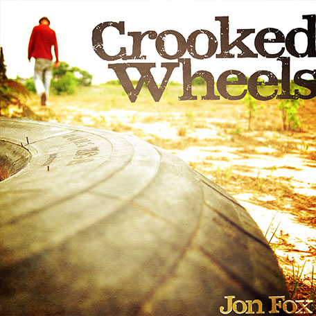 Cover to 2010 album Crooked Wheels by Jon Fox