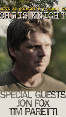 Opening For Chris Knight - April 29